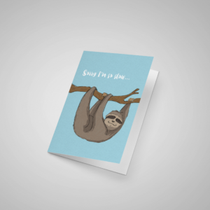 Sorry I'm so slow – Sloth Card
